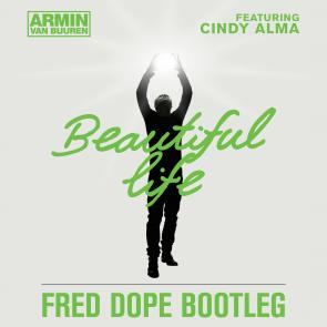 Armin van Buuren – Beautiful Life (Fred Dope Bootleg)