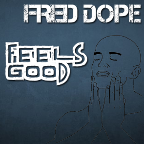 Fred Dope – Feels Good