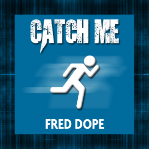 Fred Dope – Catch Me
