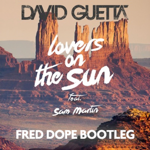 Lovers on the Sun (Fred Dope Bootleg)