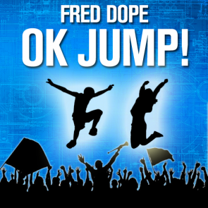 Fred Dope – Ok Jump! (FREE DOWNLOAD)