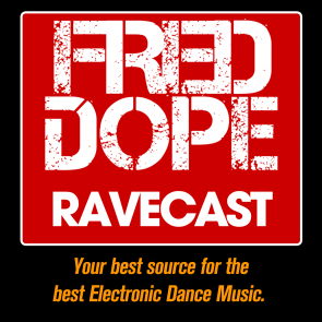 Fred Dope RaveCast – Episode 18
