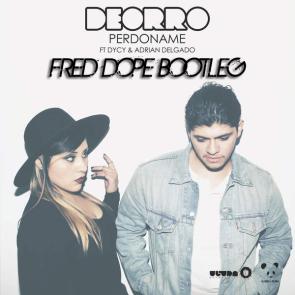 Deorro – Perdoname (Fred Dope Bootleg)